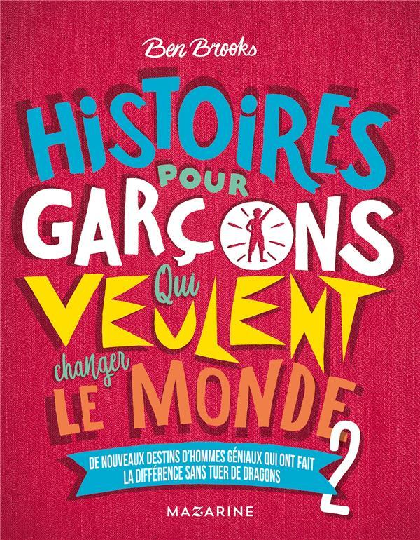 HISTOIRES POUR GARCONS QUI VEULENT CHANGER LE MONDE-VOL.2