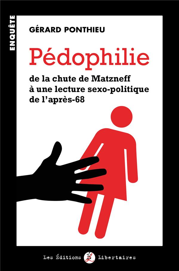 Pédophilie ; de la chute de Matzneff à une lecture sexo-politique de l'après-68