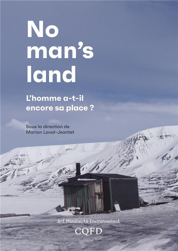 No man's land ; l'homme a-t-il encore sa place ?
