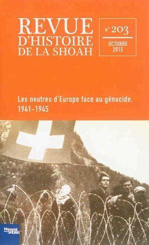 Revue d'histoire de la shoah t.203 ; les neutres d'europe face au genocide