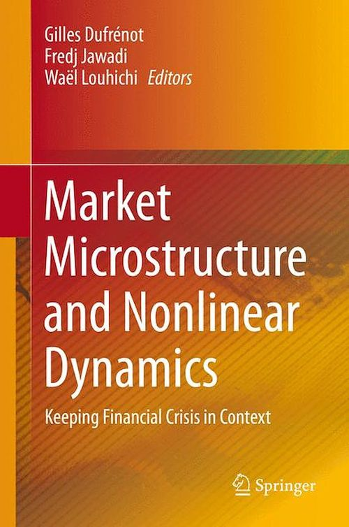 Market Microstructure and Nonlinear Dynamics  - Fredj Jawadi  - Gilles Dufrénot  - Waël Louhichi