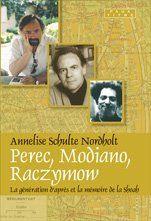 Perec, Modiano, Raczymow ; la génération d'après et la mémoire de la Shoah