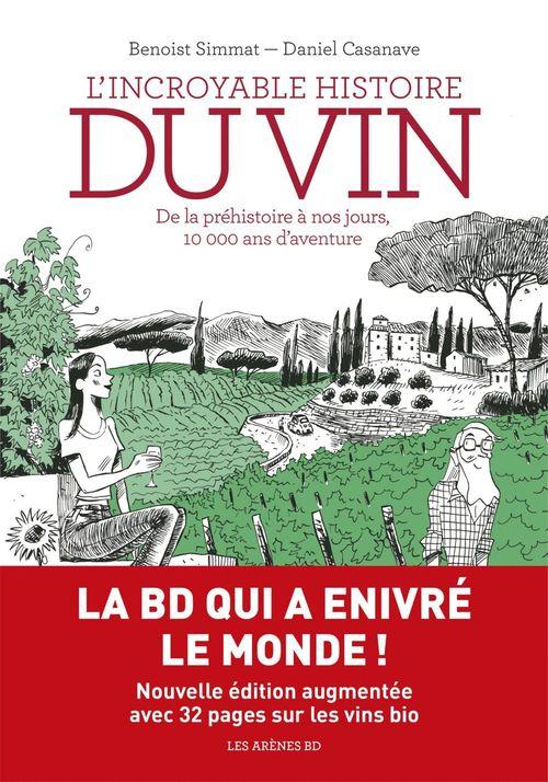 L'incroyable histoire du vin ; de la préhistoire à nos jours, 10000 ans d'aventure