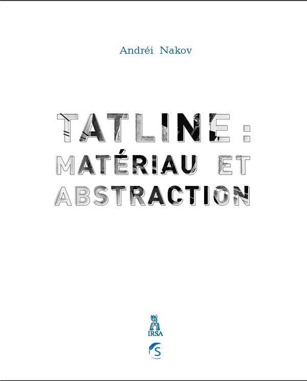 Tatline : matériau et abstraction