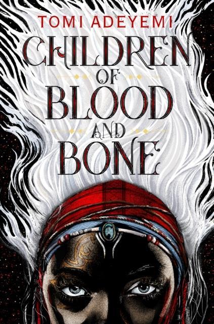 CHILDREN OF BLOOD AND BONE - THE ORISHA LEGACY 1