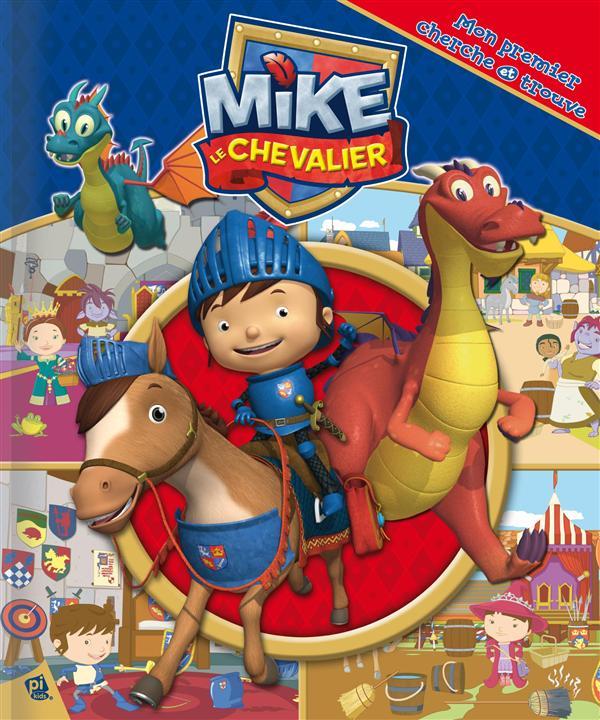 Mon premier cherche et trouve ; Mike le chevalier
