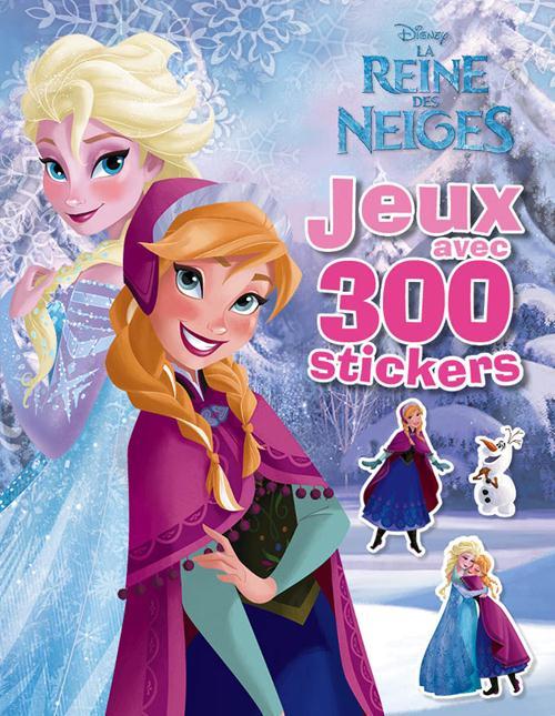 La Reine Des Neiges ; Elsa Et Anna ; Jeux Avec 300 Stickers