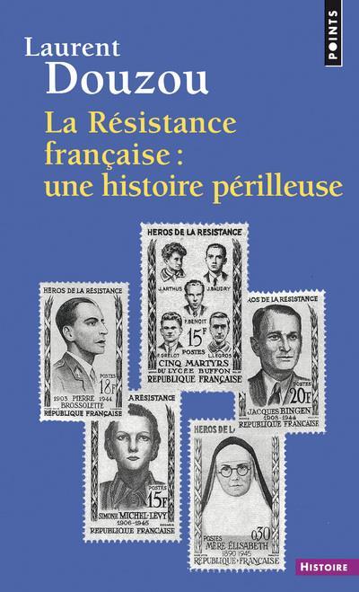 La résistance française : une histoire périlleuse