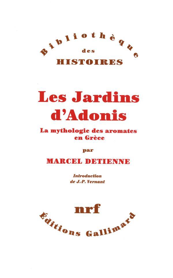 les jardins d'Adonis ; la mythologie des aromates en Grèce