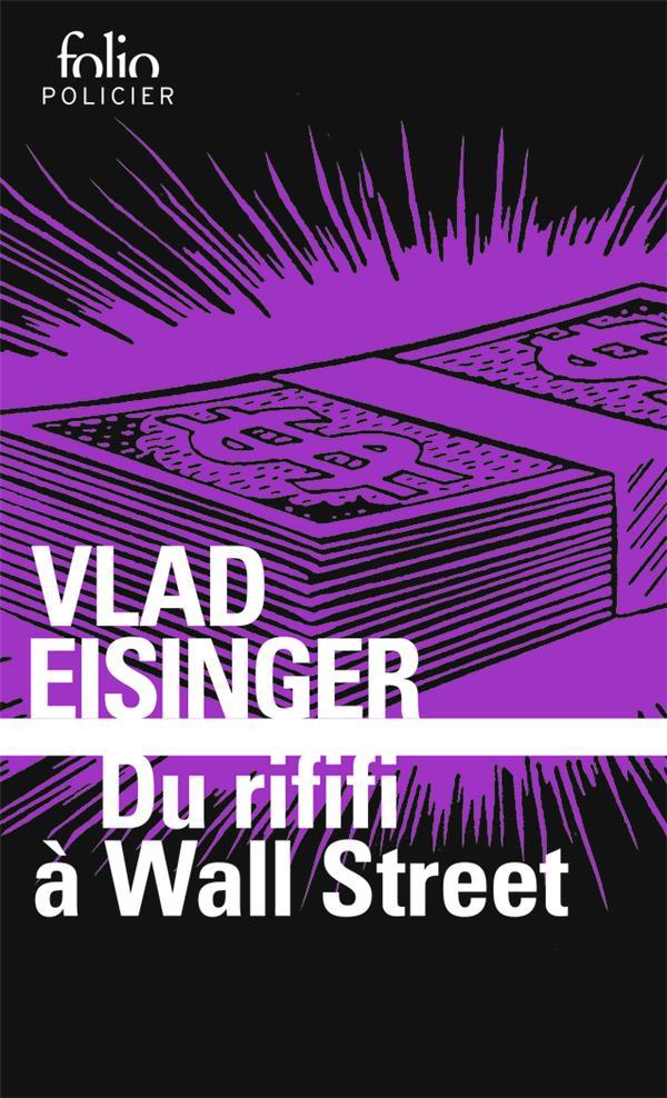EISINGER VLAD - DU RIFIFI A WALL STREET