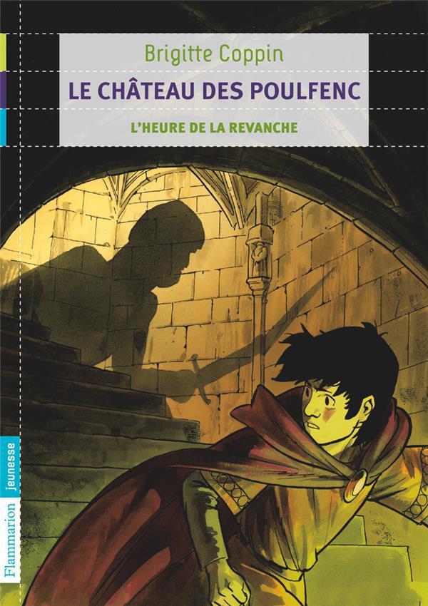 Le chateau des Poulfenc t.2 ; l'heure de la revanche