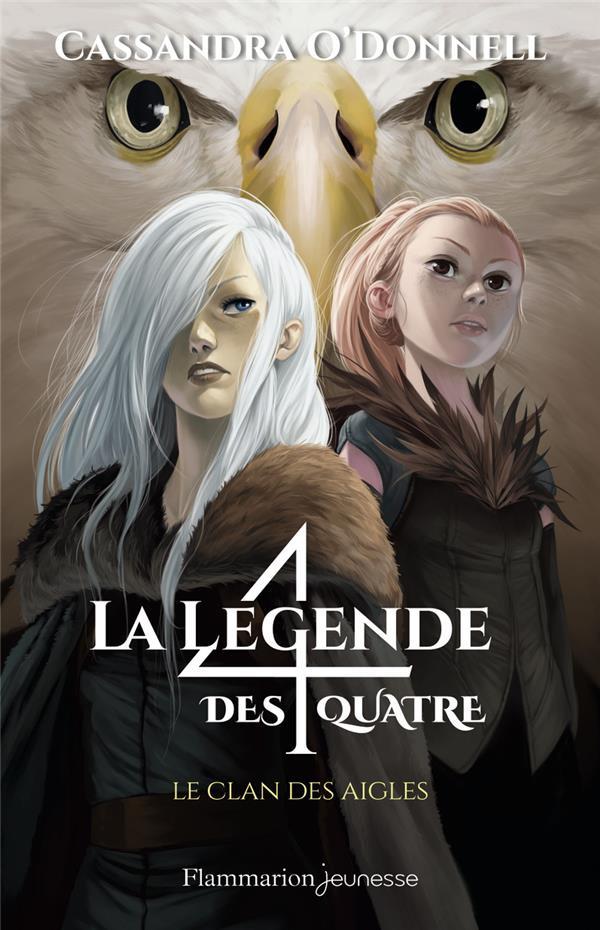 La légende des quatre T.4 ; le clan des aigles
