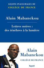 Vente Livre Numérique : Lettres noires : des ténèbres à la lumière  - Alain Mabanckou