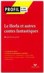 Vente EBooks : Profil - Maupassant (Guy de) : Le Horla et autres contes fantastiques  - Guy de Maupassant - Françoise Rachmuhl