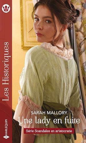 Scandales en aristocratie t.3 ; une lady en fuite