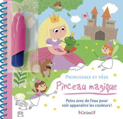 PINCEAU MAGIQUE ; princesses et fées