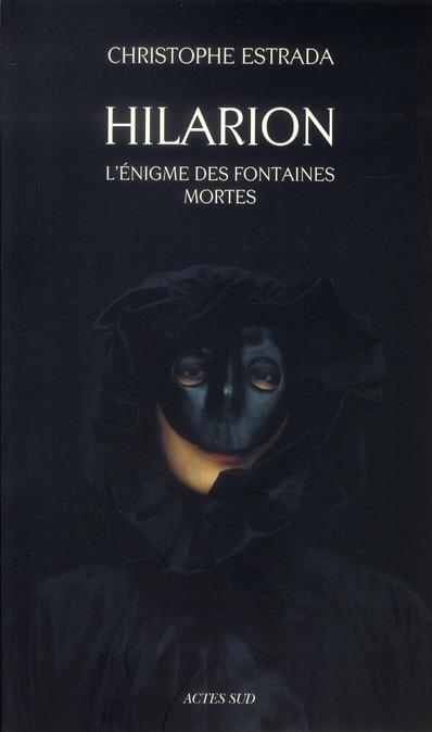 Hilarion ; L'Enigme Des Fontaines Mortes