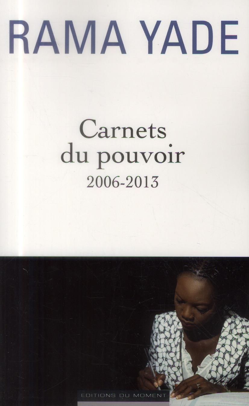 Carnets du pouvoir ; 2006-2013