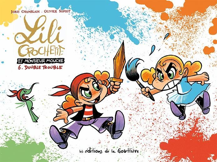 Lili Crochette et Monsieur Mouche t.6 ; double trouble