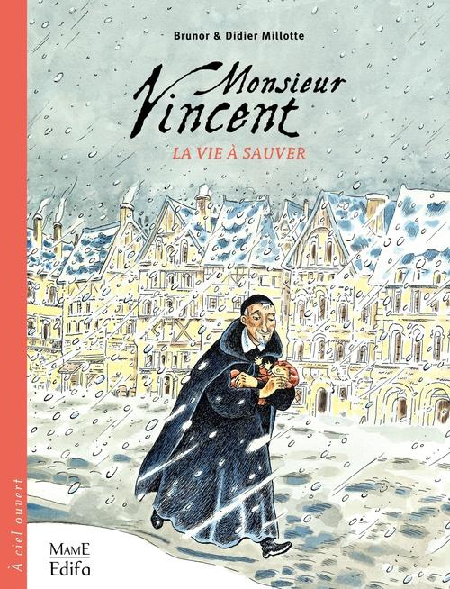 Monsieur Vincent ; la vie à sauver
