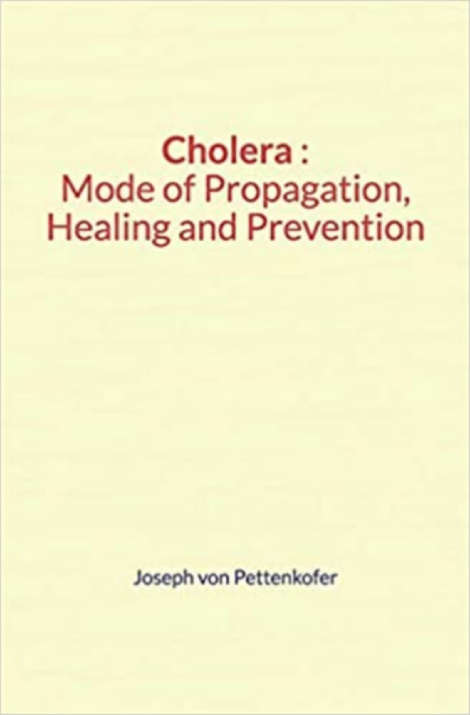 Cholera : Mode of Propagation, Healing and Prevention