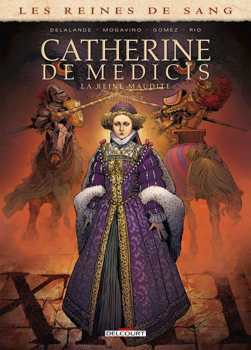 Les reines de sang - Catherine de Médicis, la reine maudite T.2