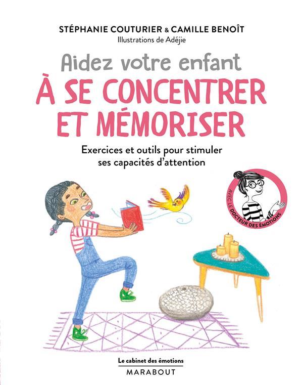 Le cabinet des émotions ; aider votre enfant à se concentrer et à mémoriser
