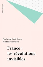 Vente Livre Numérique : France : les révolutions invisibles  - Pierre Rosanvallon - Fondation Saint-Simon