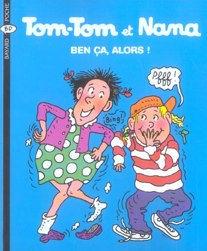 Tom-Tom et Nana T.33 ; ben ça, alors !