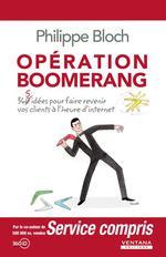 Vente Livre Numérique : Opération boomerang ; 360 idées pour faire revenir vos clients à l'heure d'internet  - Philippe Bloch