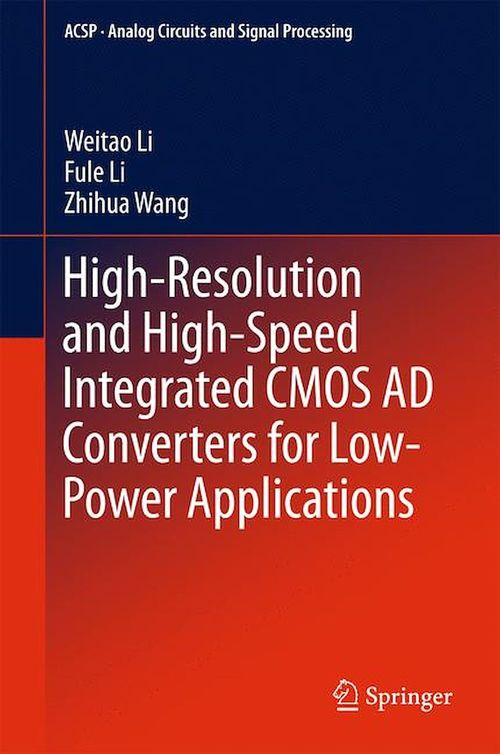 High-Resolution and High-Speed Integrated CMOS AD Converters for Low-Power Applications
