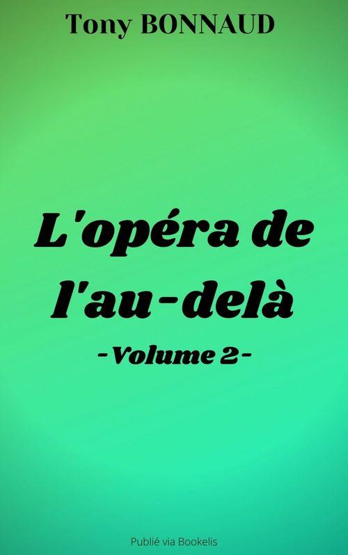 L'opéra de l'au-delà - Volume 2