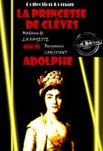 Vente Livre Numérique : La princesse de Clèves (suivi de Adolphe par Benjamin Constant)  - Madame de LA FAYETTE - Benjamin Constant