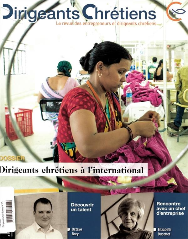 Dirigeants chretiens n.95 ; mai-juin 2019 ; dirigeants chretiens a l'international