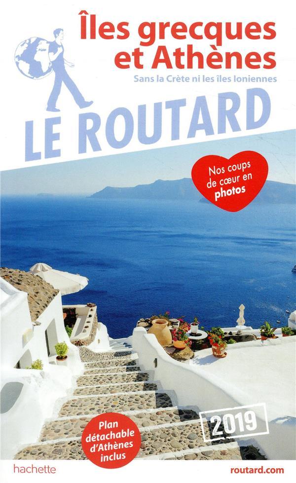 Guide du Routard ; îles grecques et Athènes ; sans la crète et les îles ioniennes