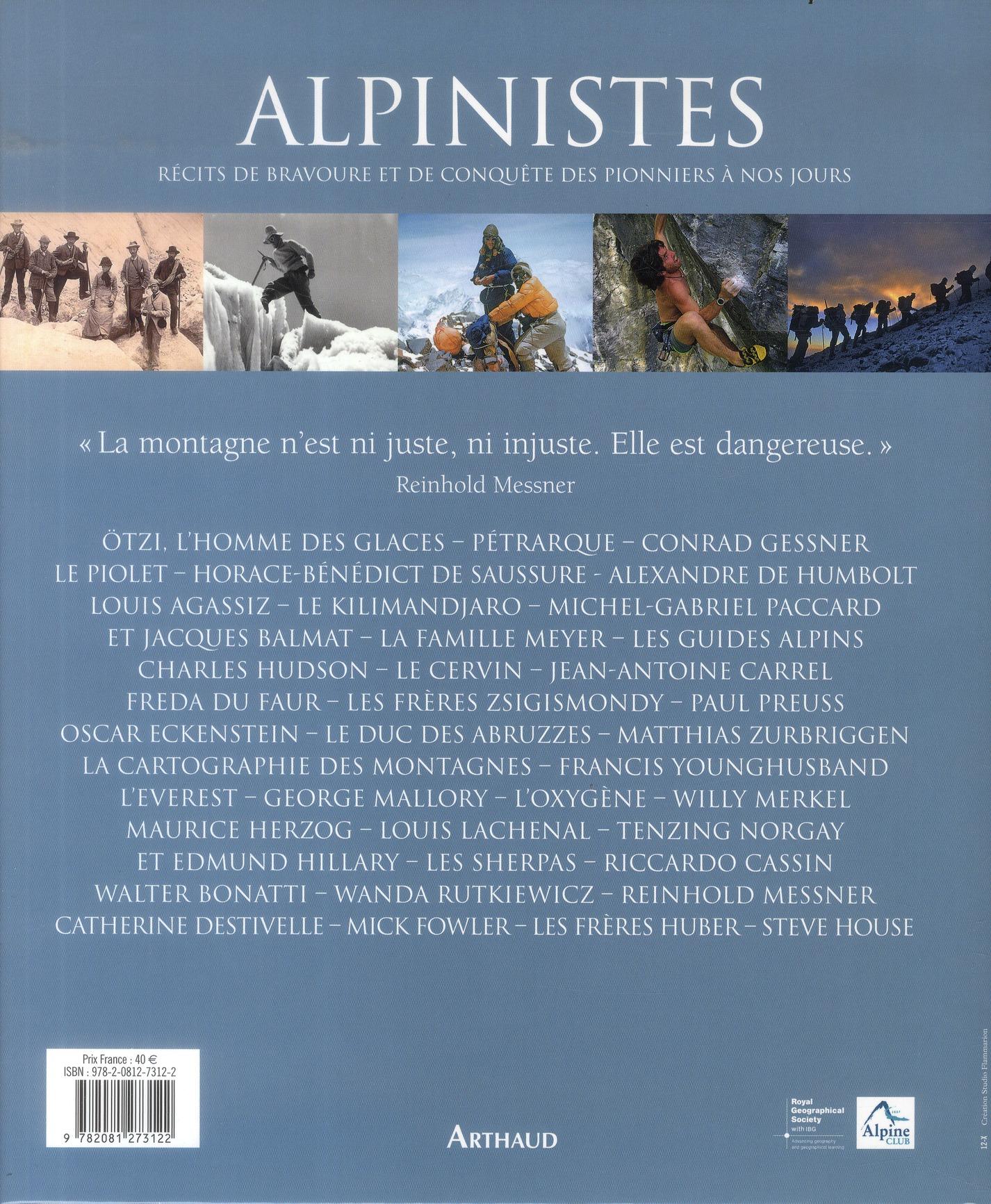 Alpinistes ; récits de bravoure et de conquête, des pionniers à nos jours