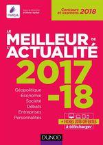 Vente Livre Numérique : Le meilleur de l'actualité ; concours et examens (édition 2017/2018)  - Collectif - Olivier Sarfati - François Lafargue - Éric