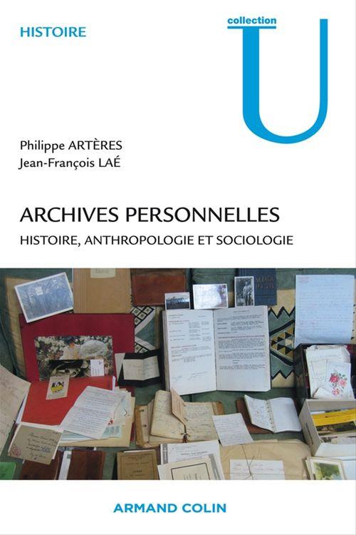 Archives personnelles ; histoire, anthropologie et sociologie