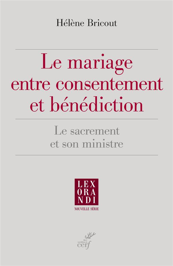 LE MARIAGE ENTRE CONSENTEMENT ET BENEDICTION