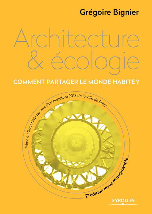 Architecture & écologie ; comment partager le monde habité ?