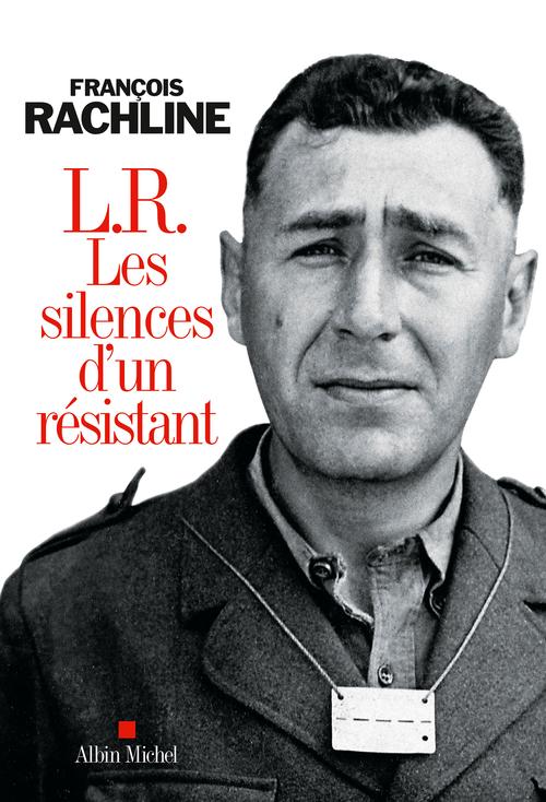 L.R. ; le silence d'un résistant