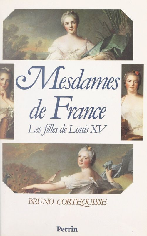 Mesdames de France  - Bruno Cortequisse