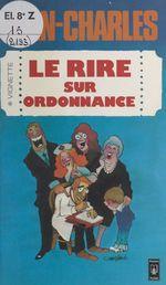 Vente EBooks : Le rire sur ordonnance  - Jean-Charles