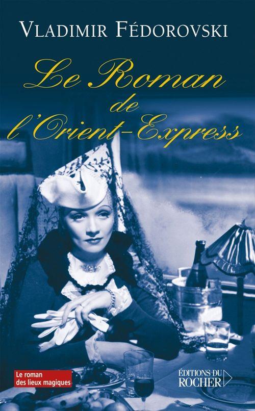 Vente EBooks : Le roman de l'Orient-Express  - Vladimir Fédorovski