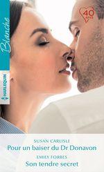 Vente Livre Numérique : Pour un baiser du Dr Donavon - Son tendre secret  - Emily Forbes - Susan Carlisle