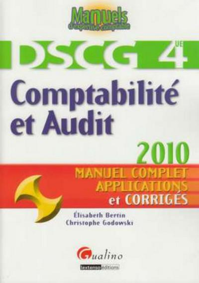 Comptabilite Et Audit ; Epreuve N°4 Du Dscg ; Manuel Complet, Applications Et Corriges