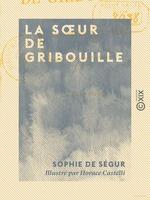 Vente EBooks : La Soeur de Gribouille  - Sophie de Ségur