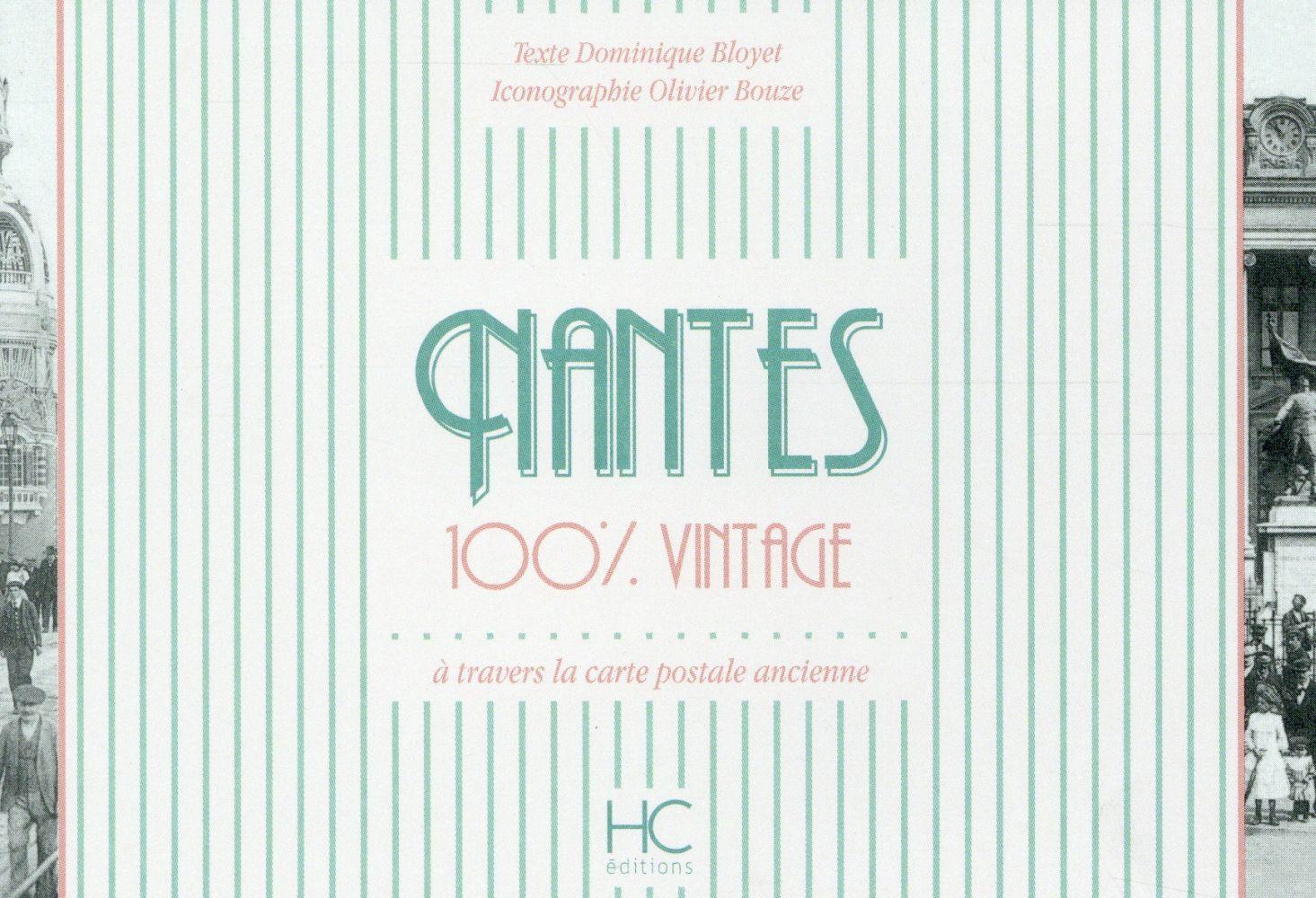 100% VINTAGE  -  NANTES  -  A TRAVERS LA CARTE POSTALE ANCIENNE