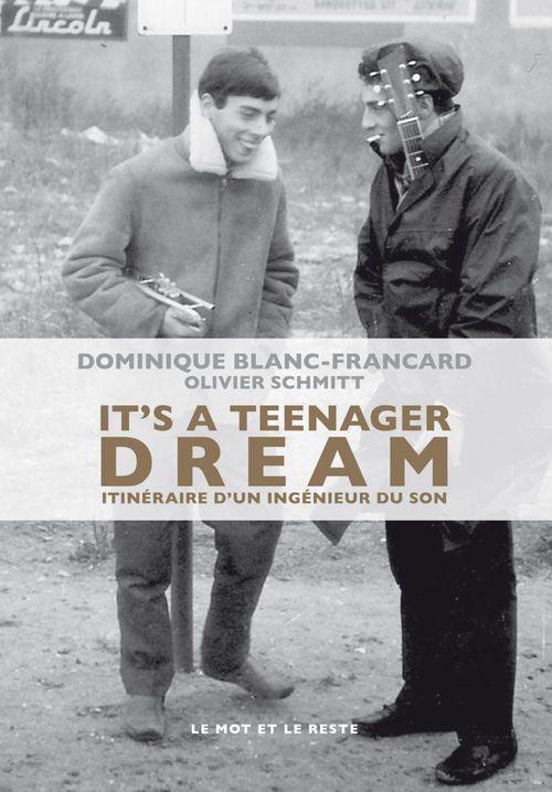 it's a teenager dream ; itinéraire d'un ingenieur du son