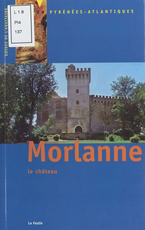 Morlanne : Le Château  - Bruno Abadie